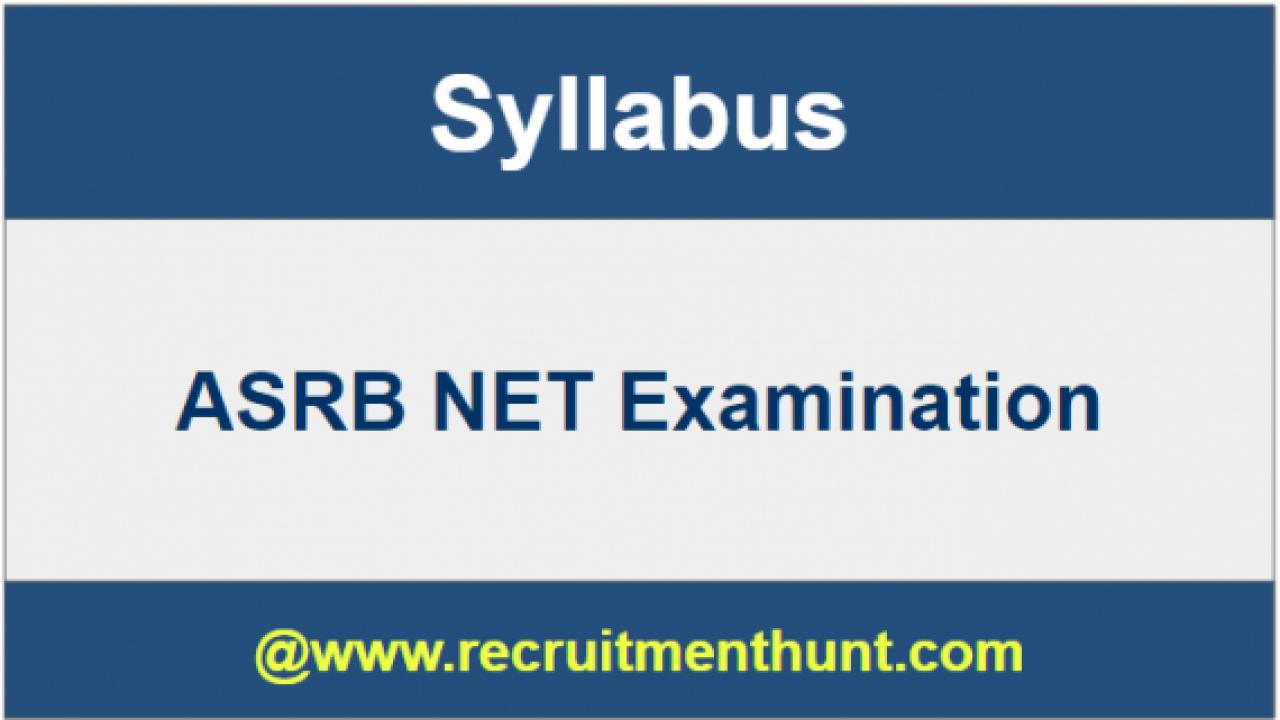 UPDATED] ASRB NET Syllabus & ARS (Prelims) Exam Pattern 2019