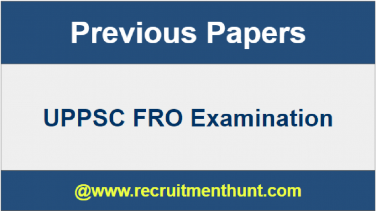 SOLVED] Download UPPSC FRO Previous Year Question Papers PDF