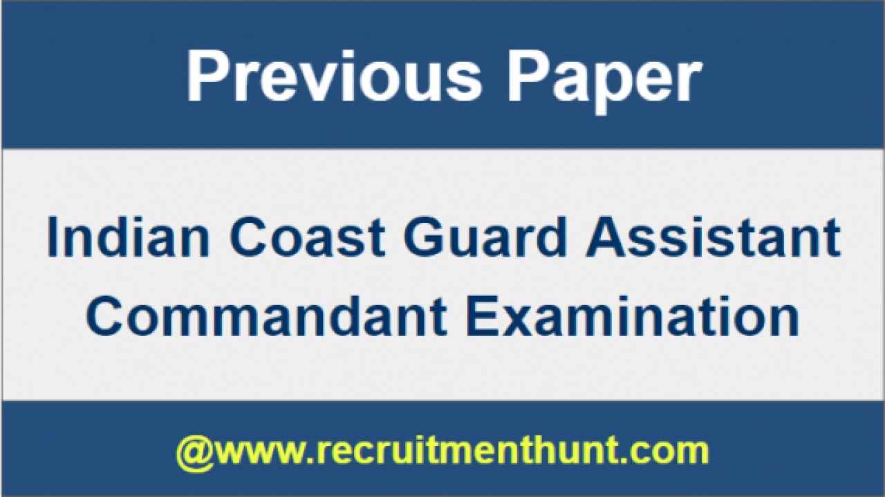 SOLVED] Indian Coast Guard Assistant Commandant Previous Year