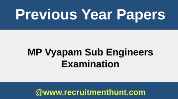 MP Vyapam Sub Engineers Previous Year Papers
