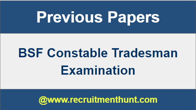 BSF Constable Tradesman Previous Papers