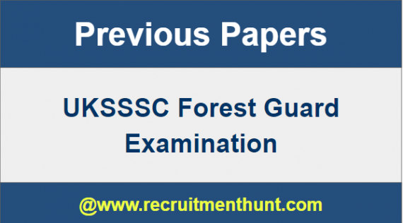 UKSSSC Forest Guard Previous Papers