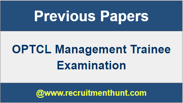 OPTCL Management Trainee Previous Year Question Papers