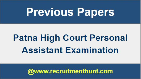 Patna High Court Personal Assistant Exam 2019