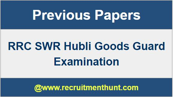 RRC SWR Hubli Good Guard Previous Year Question Papers
