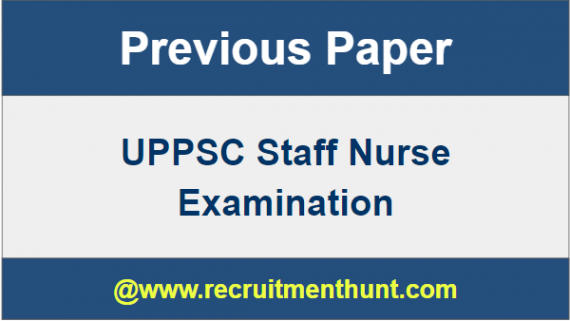 UPPSC Staff Nurse Previous Question Papers