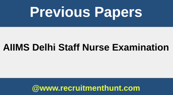 SOLVED] AIIMS Delhi Staff Nurse Previous Year Question Paper PDF