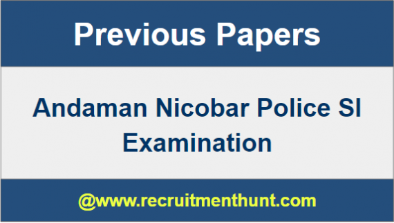 A&N SI Exam Previous Papers