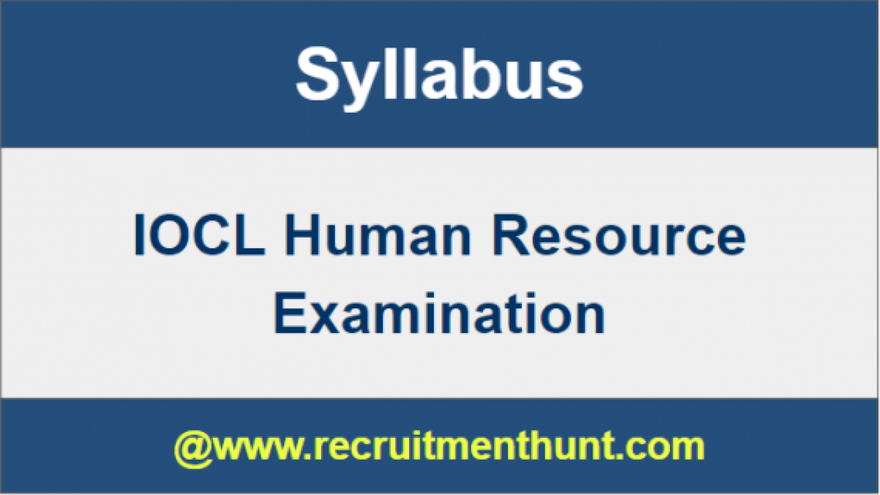 UPDATED] IOCL Human Resource Officer Syllabus 2019 & Exam