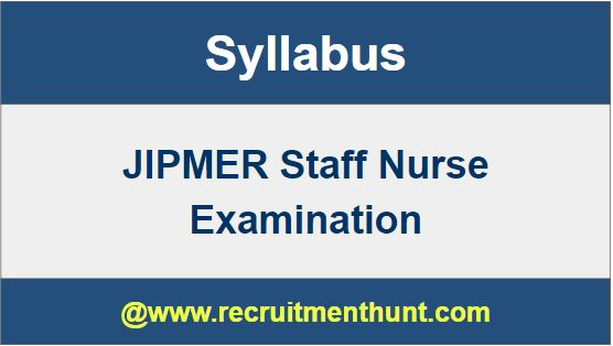 JIPMER Staff Nurse Exam Syllabus