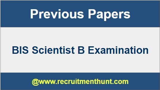 BIS Scientist B Previous Year Question Papers