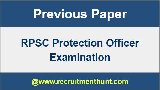 RPSC protection Officer Previous papers