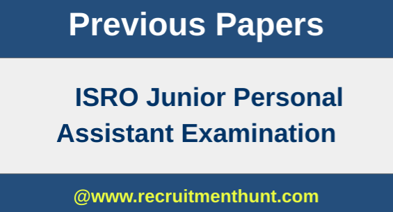 ISRO Junior Personal Assistant Previous Paper