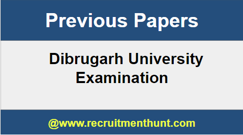 Dibrugarh University Previous Year Question Papers
