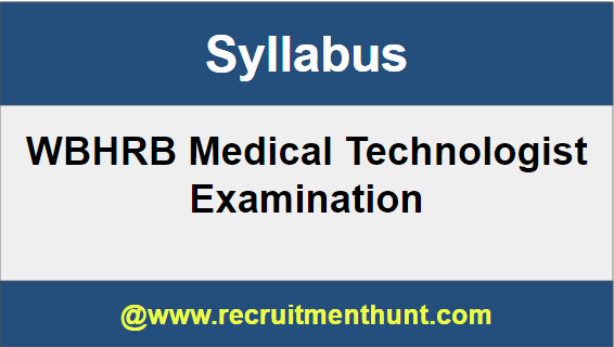 WBHRB Medical Technologist Syllabus