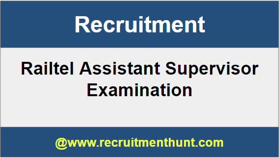 Railtel Assistant Supervisor Recruitment