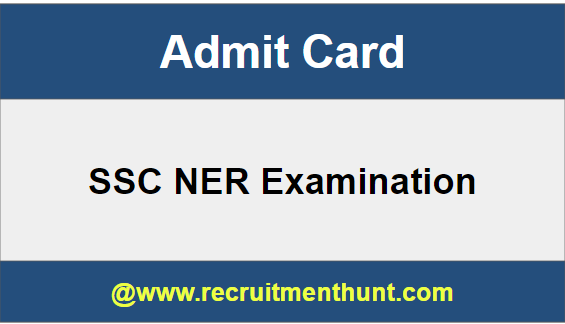 SSC NER Admit Card