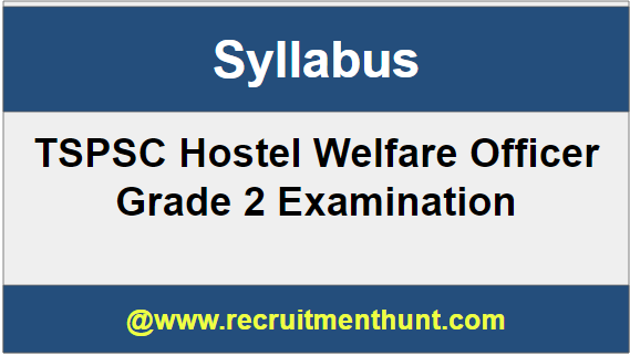 TSPSC Hostel Welfare Officer Grade 2 Syllabus