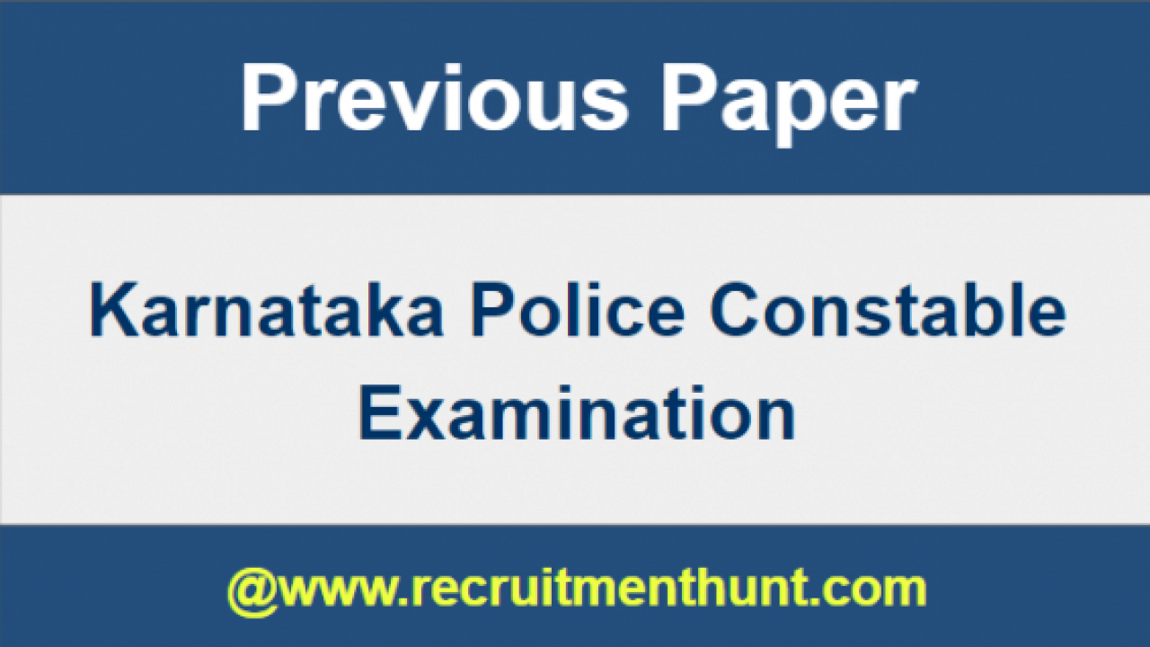 SOLVED] Karnataka Police Constable Previous Year Question