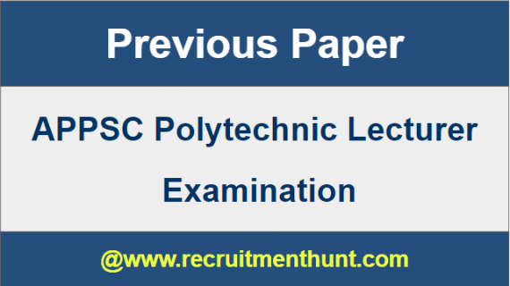 APPSC Polytechnic Lecturer Previous Year Papers