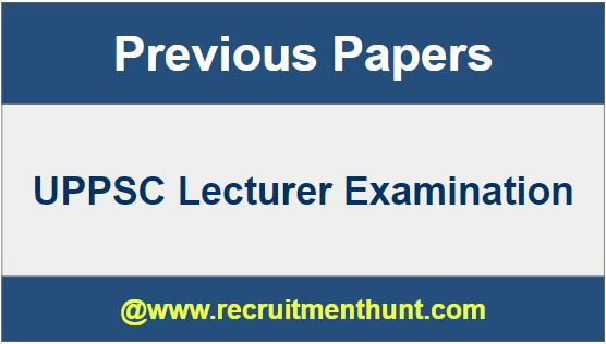 UPPSC Lecturer Previous Year Question Papers