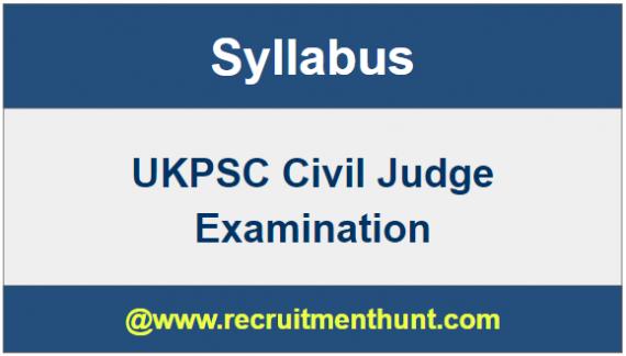 UKPSC Civil Judge Exam Syllabus