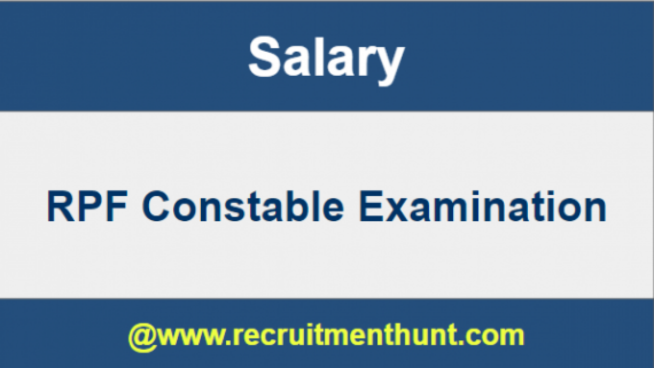 RPF Constable Salary 2019 | RPF Salary Structure, Job